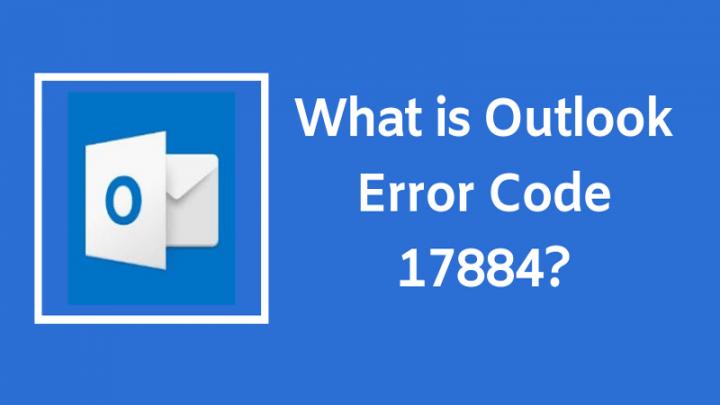 Cách sửa lỗi Outlook Error Code 17884 trên Outlook