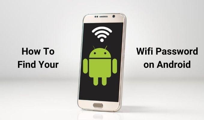 Cách tìm mật khẩu Wifi đã lưu trên thiết bị Android