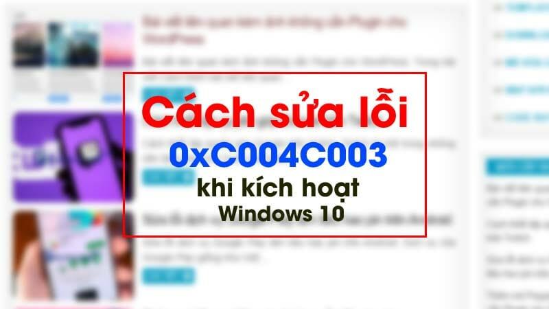 Cách sửa lỗi 0xC004C003 khi kích hoạt Windows 10