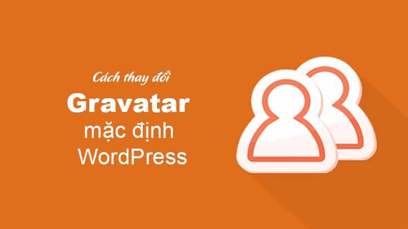 Cách thay đổi Gravatar mặc định trên WordPress