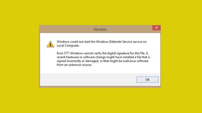 Hướng dẫn cách sửa lỗi Error 577 trên Windows Defender