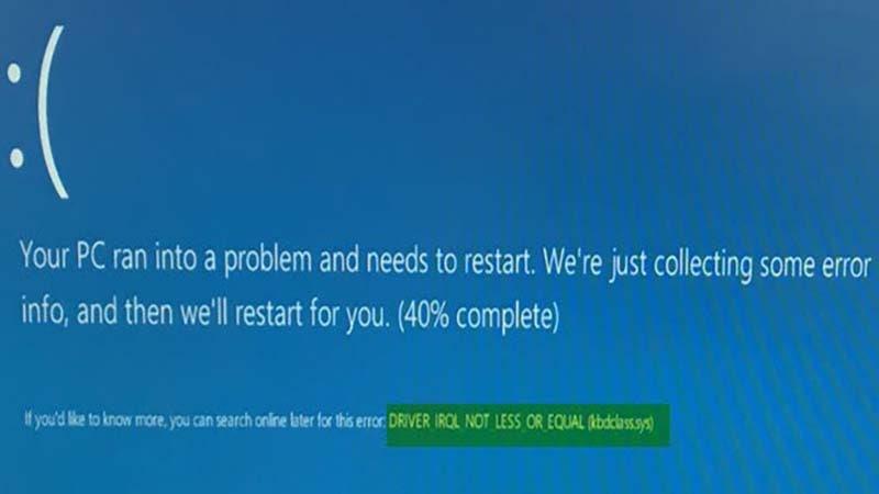màn hình xanh driver irql not less or equal Windows 10