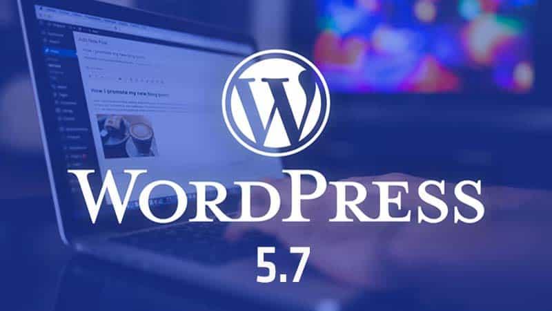 Có gì mới trong phiên bản WordPress 5.7