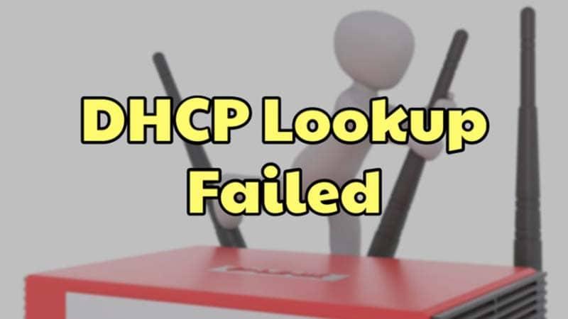 Hướng dẫn cách sửa lỗi DHCP Lookup Failed