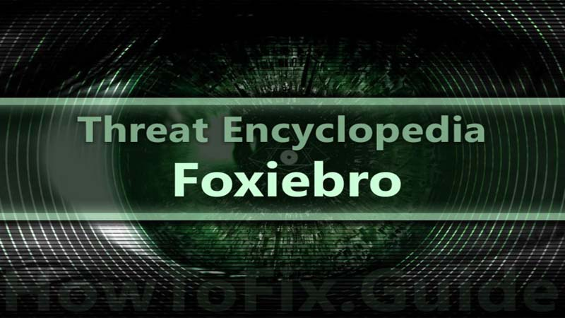 Cách thức hoạt động và cách xóa Foxiebro malware