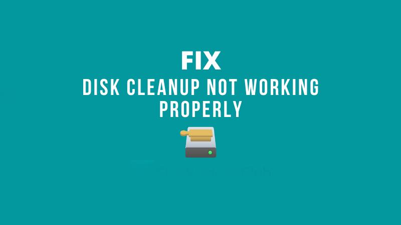 Sửa lỗi Disk Cleanup không hoạt động bình thường trong Windows 10