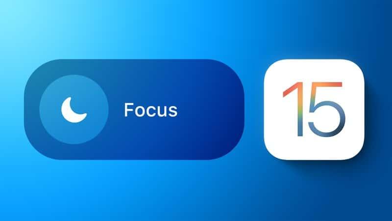 Hướng dẫn cách kích hoạt tính năng Focus trên iOS 15