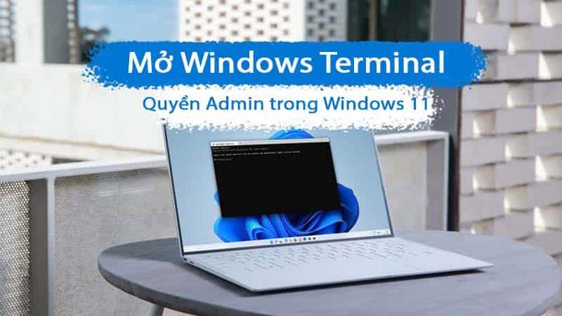 Cách mở Windows Terminal quyền Admin trong Windows 11