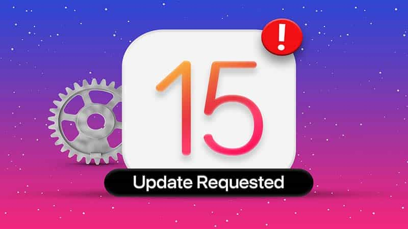 Cách sửa lỗi iOS 15 kẹt trên màn hình Update Requested trên iPhone